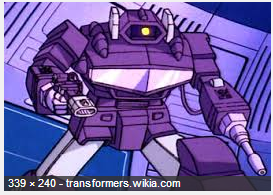 "Shockwave G1 Transformers Decepticon from the Generation 1 cartoon. You may know Shockwave in other countries as Japanese - Laserwave (レーザーウェーブ Rēzāwēbu),French - Onde de Choc, Italian - Brutal, Mandarin - Jèn-pō (Taiwan, 震波, ""Shock Wave""),Portuguese - Onda-Choque or Onda de Choque"