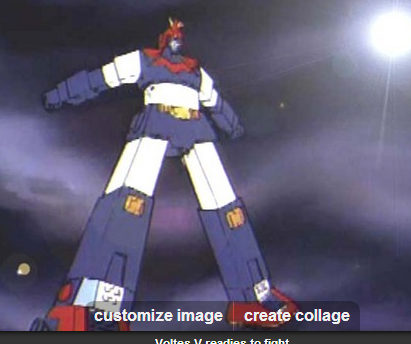 Voltes V from anime Chō Denji Machine Voltes V(超電磁マシーン ボルテスV) 1977-1978 Super Electromagnetic Machine Voltes V, Super Electron Machine Voltes V, Ultra Electromagnetic Machine Voltes V, Voltes V Evolution (Tagalog), Voltus V (Spanish), Vultus V (Italian)